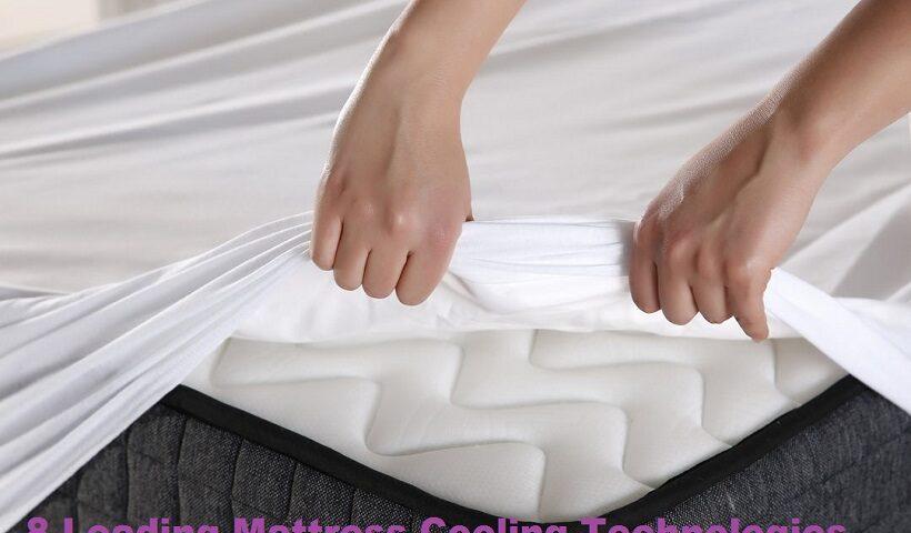 8 Leading Mattress Cooling Technologies