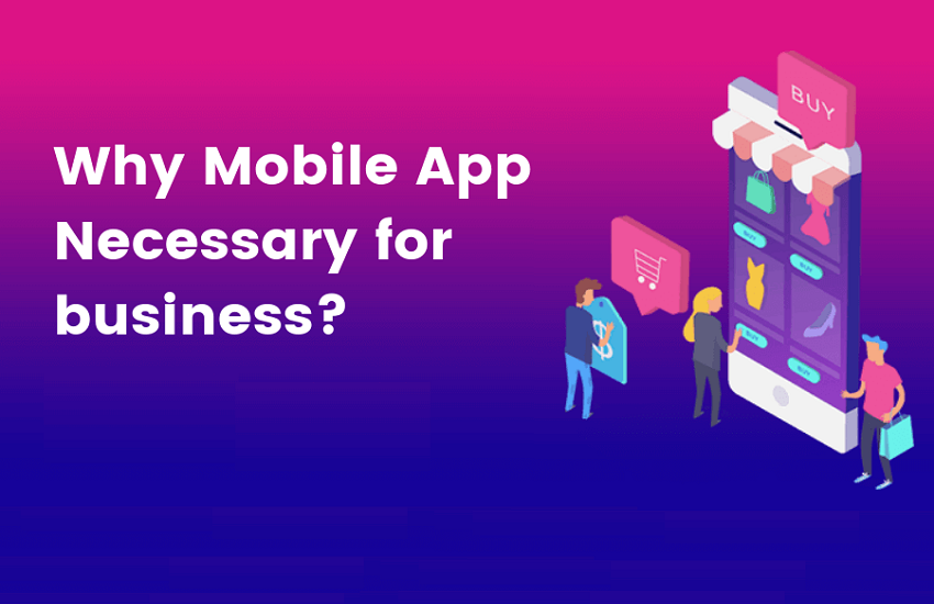 Is Mobile App Is Necessary For Business