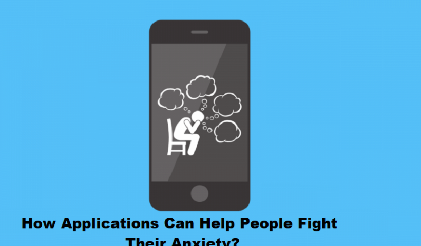 How Applications Can Help People Fight Their Anxiety